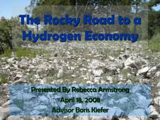The Rocky Road to a Hydrogen Economy