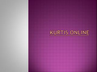 Kurtis Online
