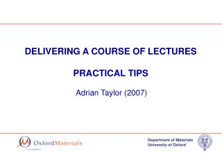 DELIVERING A COURSE OF LECTURES PRACTICAL TIPS