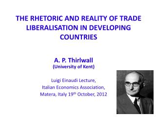 THE RHETORIC AND REALITY OF TRADE LIBERALISATION IN DEVELOPING COUNTRIES