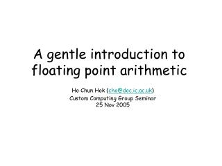 A gentle introduction to floating point arithmetic