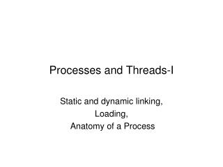 Processes and Threads-I