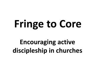 Encouraging active discipleship in churches