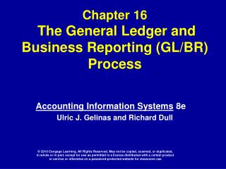 Chapter 16 The General Ledger and Business Reporting (GL/BR) Process