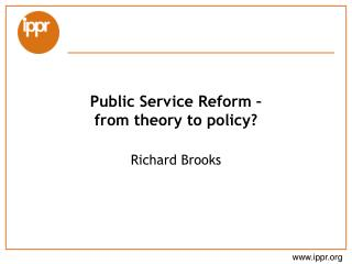 Public Service Reform –  from theory to policy?