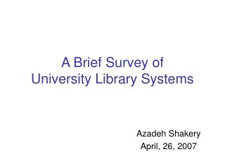A Brief Survey of  University Library Systems