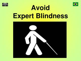 Avoid Expert Blindness