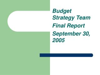 Budget Strategy Team Final Report September 30, 2005