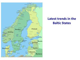 Latest trends in the Baltic States