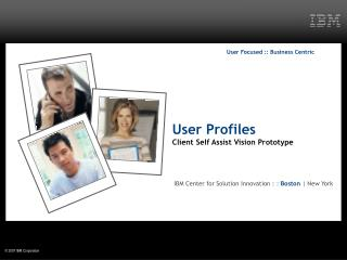 User Profiles Client Self Assist Vision Prototype