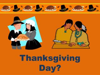 Thanksgiving Day?
