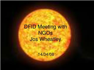 DFID Meeting with NGOs Jos Wheatley
