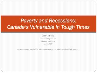 Poverty and Recessions:  Canada 's  Vulnerable in Tough Times