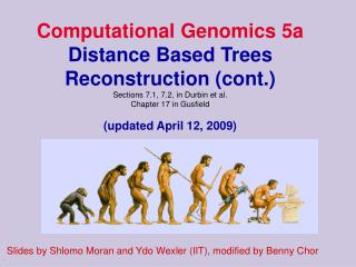 Computational Genomics 5a  Distance Based Trees Reconstruction (cont.)  Sections 7.1, 7.2, in Durbin et al. Chapter 17 i