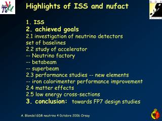 Highlights of ISS and nufact 1. ISS  2. achieved goals 2.1 investigation of neutrino detectors