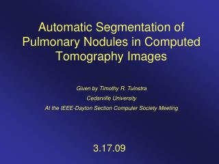 Automatic Segmentation of Pulmonary Nodules in Computed Tomography Images