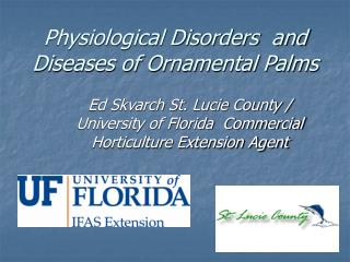 Physiological Disorders  and Diseases of Ornamental Palms
