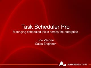 Task Scheduler Pro Managing scheduled tasks across the enterprise