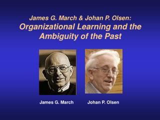 James G. March & Johan P. Olsen: Organizational Learning and the Ambiguity of the Past