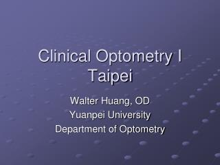 Clinical Optometry I Taipei
