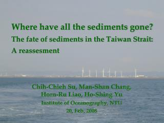 Where have all the sediments gone? The fate of sediments in the Taiwan Strait: A reassesment