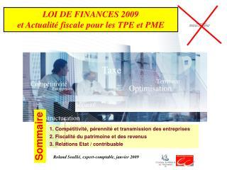 1. Compétitivité, pérennité et transmission des entreprises  2. Fiscalité du patrimoine et des revenus 3. Relations Etat