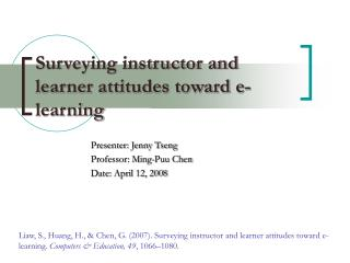 Surveying instructor and learner attitudes toward e-learning
