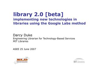 library 2.0 [beta] implementing new technologies in libraries using the Google Labs method