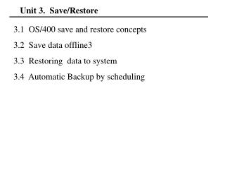 Unit 3. Save/Restore