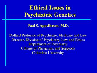 Ethical Issues in  Psychiatric Genetics