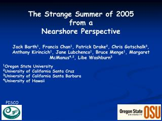 The Strange Summer of 2005 from a Nearshore Perspective