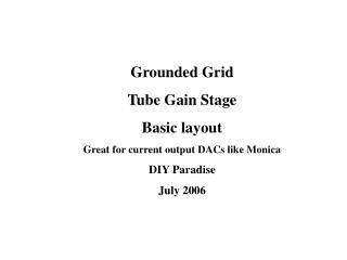 Grounded Grid Tube Gain Stage Basic layout  Great for current output DACs like Monica DIY Paradise