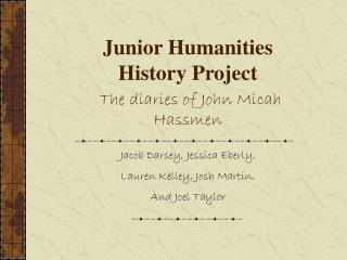 Junior Humanities History Project The diaries of John Micah Hassmen