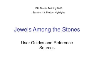 Jewels Among the Stones