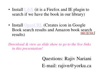 Install  LibX  (it is a Firefox and IE plugin to search if we have the book in our library)