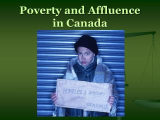 Poverty and Affluence in Canada