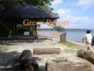 Green Resort @ Ubin