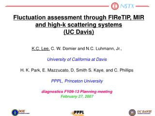 Fluctuation assessment through FIReTIP, MIR and high-k scattering systems (UC Davis)
