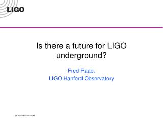 Is there a future for LIGO underground?