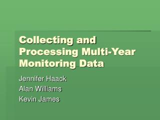 Collecting and Processing Multi-Year Monitoring Data