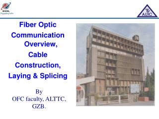 Fiber Optic Communication Overview, Cable Construction, Laying & Splicing