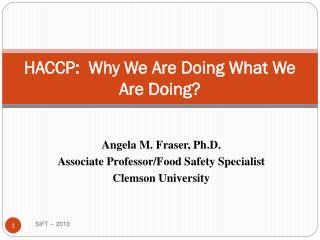 HACCP:  Why We Are Doing What We Are Doing