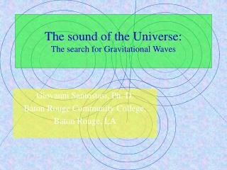 The sound of the Universe: The search for Gravitational Waves