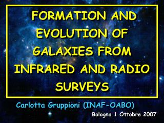 FORMATION AND EVOLUTION OF GALAXIES FROM INFRARED AND RADIO SURVEYS
