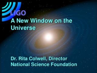 A New Window on the Universe