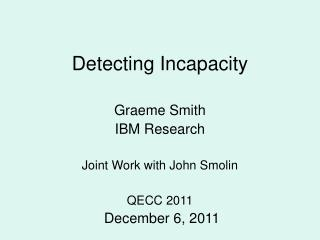 Detecting Incapacity