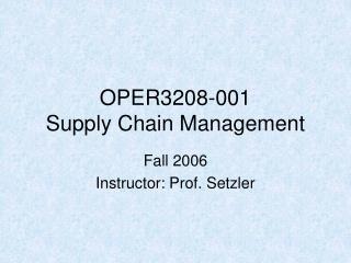 OPER3208-001 Supply Chain Management