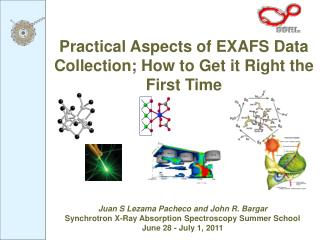 Juan S Lezama Pacheco and John R. Bargar Synchrotron X-Ray Absorption Spectroscopy Summer School