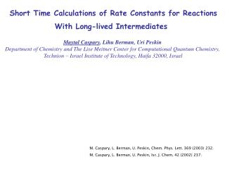 Short Time Calculations of Rate Constants for Reactions