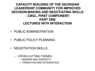 PUBLIC ADMINISTRATION    PUBLIC POLICY PLANNING    NEGOTIATION SKILLS   CROSS-CUTTING THEMES: